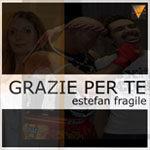 Estefan Fragile - grazie per te